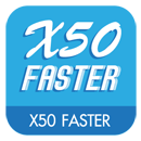 X50 Faster
